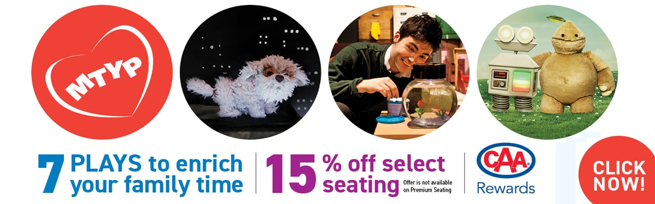 15% off select seating when purchased at the MTYP box office or www.mtyp.ca