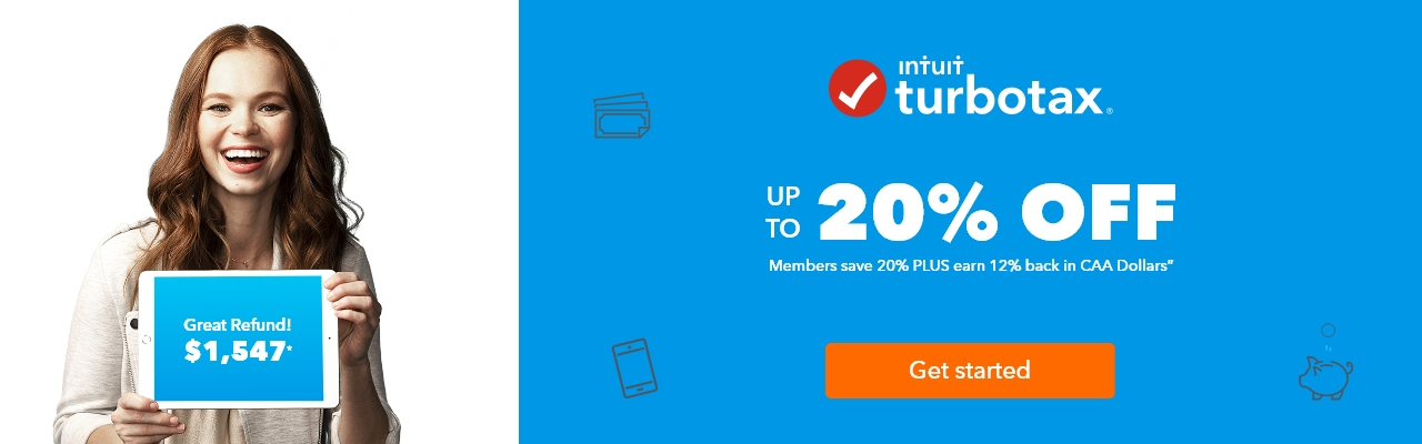 CAA Members save up to 20% instantly plus earn 12% back in CAA Dollars with Turbo Tax!