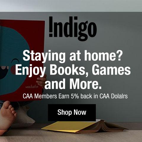 CAA Members earn 5% back in CAA Dollars shopping online at Indigo.